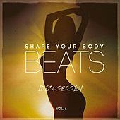 Shape Your Body Beats - Ibiza Session, Vol. 1 (Deluxe Dance & House Music for Fitness Workout) by Various Artists