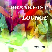 Breakfast Lounge, Vol. 1 (Wake up Lounge & Beats) by Various Artists