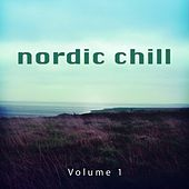 Nordic Chill, Vol. 1 (Relaxed Chilled Tunes for Cold Days) by Various Artists
