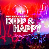 Deep and Happy, Vol. 1 (Finest Beat, Dance & House Music) by Various Artists