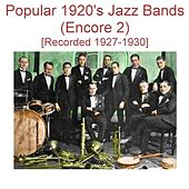 Popular 1920's Jazz Bands (Encore 2) [Recorded 1927-1930] by Various Artists