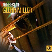 The Best of Glenn Miller by Glenn Miller
