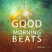 Good Morning Beats, Vol. 1 (Finest Lounge Music) by Various Artists