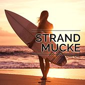Strandmucke, Vol. 1 (Deep Electronic Chill & Beach House Grooves) by Various Artists