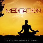 Calm Waves With Soft Music by Meditation