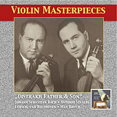 Violin Masterpieces: Oistrakh Father & Son (Remastered 2014) by David Oistrakh
