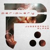 Juggernaut: Alpha by Periphery