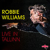 Live in Tallinn by Robbie Williams