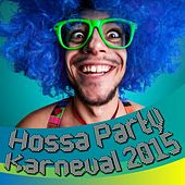 Hossa Party Karneval 2015 by Various Artists