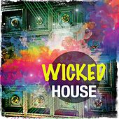 Wicked House, Vol. 1 (Finest Funky Deephouse) by Various Artists