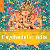 Rough Guide To Psychedelic India by Various Artists