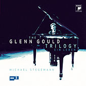 The Glenn Gould Trilogy - A Life by Glenn Gould