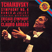 Tchaikovsky: Symphony No. 4 & Romeo and Juliet by Chicago Symphony Orchestra