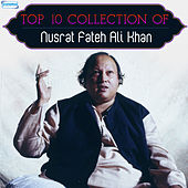 Top 10 Collection of Nusrat Fateh Ali Khan by Nusrat Fateh Ali Khan