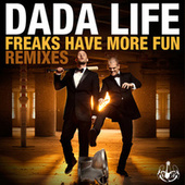Freaks Have More Fun by Dada Life