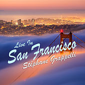 Stephane Grapelli Live In San Francisco (Live) by Stephane Grappelli