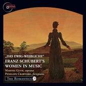 The Romantics, Vol. 20: Das Ewig-Weibliche - Franz Schubert's Women in Music by Martha Guth