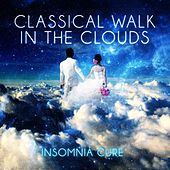 Classical Walk in the Clouds – Deep Sleep Music, Insomnia Cure, Sweet Dreams with Classics, Good Night with Classical Composers, Calming Music for Naptime, Sleep Pillow by Sleeping Clouds Heaven