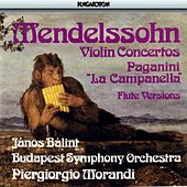 Mendelssohn / Paganini: Violin Concertos Arranged for Flute by Janos Balint