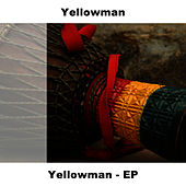 Yellowman - Ep by Yellowman