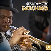 Stylin' with Satchmo by Louis Armstrong