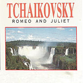 Tchaikovsky - Romeo and Juliet by Various Artists