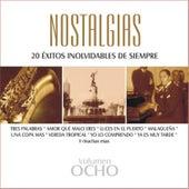Nostalgias, Vol. 8 - 20 Éxitos Inolvidables de Siempre by Various Artists