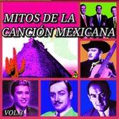 Mitos de la Canción Mexicana, Vol. 3 by Various Artists