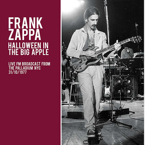 Halloween in the Big Apple (Live) by Frank Zappa : Napster