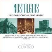 Nostalgias, Vol. 4 - 20 Éxitos Inolvidables de Siempre by Various Artists