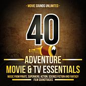 40 Adventure Movie & TV Essentials (Music from Pirate, Superhero, Action, Science Fiction, and Fantasy Film Soundtracks) by Various Artists