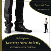 Overcoming Fear of Auithority - Guided Self-Hypnosis by Hypnosis Audio Center