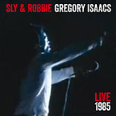 Gregory Isaacs + Sly & Robbie Live 85 by Various Artists