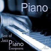 Piano - Best of Jazz Piano Evergreens von Piano