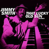 That Lucky Old Sun - Summer Love Ballads by Jimmy Smith