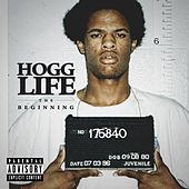 Hogg Life: The Beginning by Slim Thug