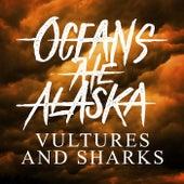 Vultures & Sharks by Oceans Ate Alaska