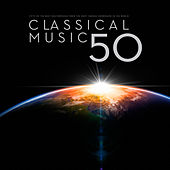 Classical Music 50:  The Fifty Best Masterpieces from the Most Famous Composers In The  World by Various Artists