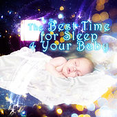 The Best Time for Sleep 4 Your Baby – When the Night Falls, Goodnight Lullabies, Peaceful Sounds for Sleep, Soothing Music for Childrens, Sweet Dreams with Classical Music by The Best Time Baby Sleep