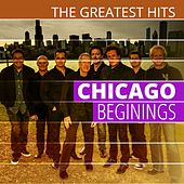 THE GREATEST HITS: Chicago - Beginings by Chicago