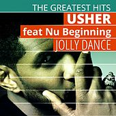 The Greatest Hits: Usher  - Jolly Dance by Usher