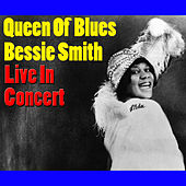 Queen Of Blues, Bessie Smith Live In Concert (Live) by Bessie Smith