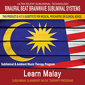 Learn Malay - Subliminal and Ambient Music Therapy by Binaural Beat Brainwave Subliminal Systems