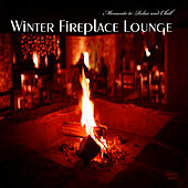 Winter Fireplace Lounge (Moments to Relax & Chill) by Various Artists