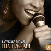 Lady Sings the Jazz: Ella Fitzgerald by Ella Fitzgerald