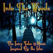 Into the Woods: The Fairy Tales and Music Inspired By the Film by Various Artists