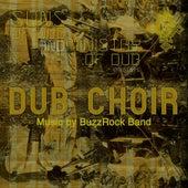 Dub Choir by BuzzRock Suns of Dub