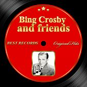 Original Hits: Bing Crosby and Friends by Bing Crosby