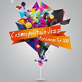 Cosmopolitain Jazz Pop Lounge Top 100 by Various Artists
