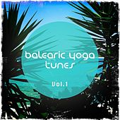 Balearic Yoga Tunes, Vol. 1 (Barlearic Chill out Tunes for Yoga and Spa Moments) by Various Artists